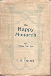 The Happy Monarch, E M England's first book